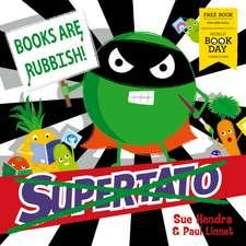 Supertato: Books Are Rubbish!: World Book Day 2020