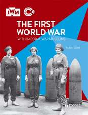 First World War with Imperial War Museums