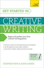 Get Started in Creative Writing:  A Complete Introduction