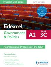 Edexcel A2 Government & Politics Student Unit Guide New Edition: Unit 3C Updated: Representative Processes in the USA