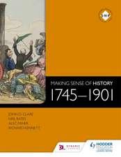 Making Sense of History 1745-1901
