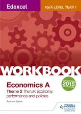 Edexcel A-Level/AS Economics A Theme 2 Workbook: The UK Economy - Performance and Policies