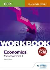 Cook, T: OCR A-Level/AS Economics Workbook: Microeconomics