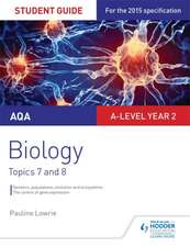 AQA AS/A-Level Year 2 Biology Student Guide: Topics 7 and 8