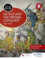 OCR GCSE History SHP: Aztecs and the Spanish Conquest