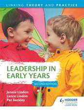 Lindon, J: Leadership in Early Years 2nd Edition: Linking Th