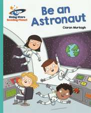 Reading Planet - Be an Astronaut - Turquoise: Galaxy