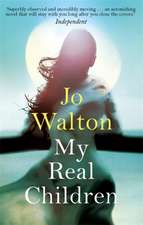 Walton, J: My Real Children