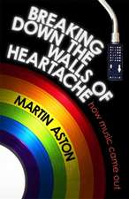 Aston, M: Breaking Down the Walls of Heartache