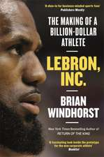 Windhorst, B: LeBron, Inc.