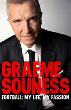 Graeme Souness - Football: My Life, My Passion