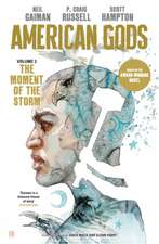 Gaiman, N: American Gods: The Moment of the Storm