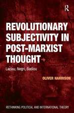 Revolutionary Subjectivity in Post-Marxist Thought