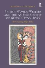 British Women Writers and the Asiatic Society of Bengal, 1785-1835