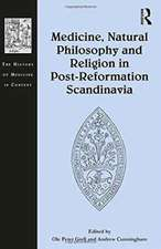 Medicine, Natural Philosophy and Religion in Post-Reformation Scandinavia