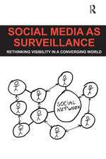 Social Media as Surveillance: Rethinking Visibility in a Converging World