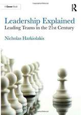 Leadership Explained:  Leading Diverse, Virtual and Distributed Teams in the 21st Century