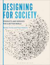 Designing for Society: Products and Services for a Better World