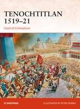 Tenochtitlan 1519–21: Clash of Civilizations