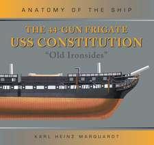 The 44-Gun Frigate USS Constitution 'Old Ironsides'
