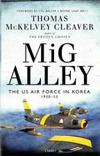 MiG Alley: The US Air Force in Korea, 1950–53