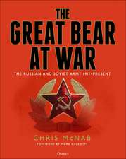 The Great Bear at War: The Russian and Soviet Army, 1917–Present