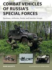 Combat Vehicles of Russia's Special Forces: Spetsnaz, airborne, Arctic and interior troops