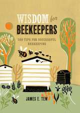 Wisdom for Beekeepers: 500 tips for successful beekeeping