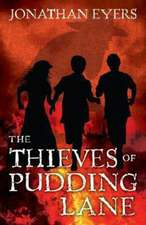 The Thieves of Pudding Lane: A story of the Great Fire of London