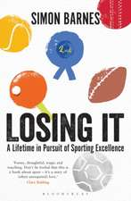 Losing It: A lifetime in pursuit of sporting excellence