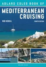 The Adlard Coles Book of Mediterranean Cruising: 4th edition