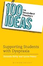 100 Ideas for Secondary Teachers: Supporting Students with Dyspraxia