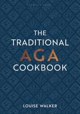 The Traditional Aga Cookbook