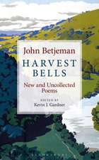 Harvest Bells: New and Uncollected Poems by John Betjeman