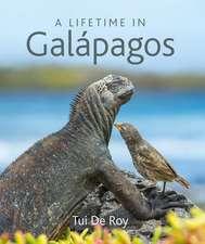 de Roy, T: A Lifetime in Galapagos