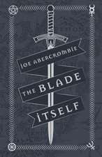 Abercrombie, J: The Blade Itself