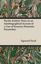 Psycho-Analytic Notes on an Autobiographical Account of a Case of Paranoia (Dementia Paranoides)