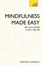 Mindfulness Made Easy:  Be More Mindful in Your Daily Life