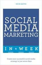 Successful Social Media Marketing in a Week:  Teach Yourself