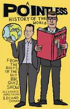 Pointless History of the World