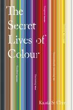 The Secret Lives of Colour