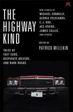 Millikin, P: The Highway Kind: Tales of Fast Cars, Desperate