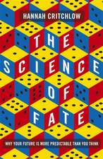 Critchlow, H: Science of Fate