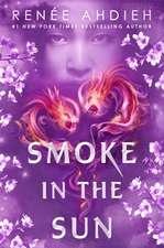Ahdieh, R: Smoke in the Sun