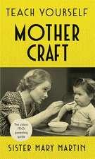 Martin, S: Teach Yourself Mothercraft