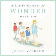 A Little Moment of Wonder for Children