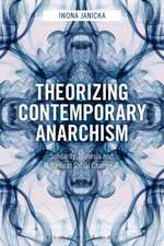 Theorizing Contemporary Anarchism: Solidarity, Mimesis and Radical Social Change