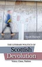 The Literary Politics of Scottish Devolution: Voice, Class, Nation