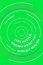 Jane Austen, Virginia Woolf and Worldly Realism