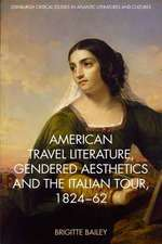 American Travel Literature, Gendered Aesthetics and the Italian Tour, 1824-62